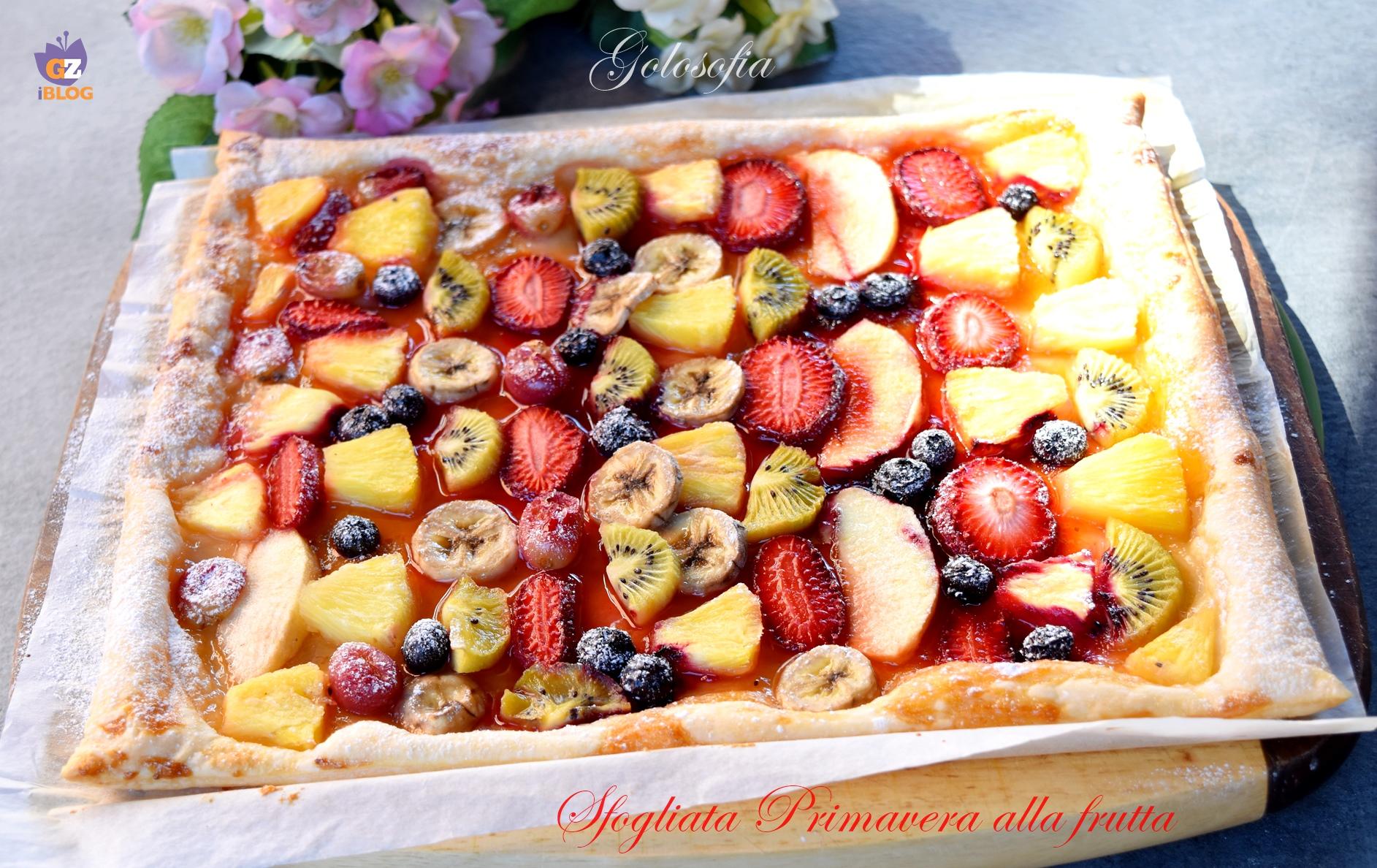 Sfogliata Primavera alla frutta-ricetta dolci-golosofia