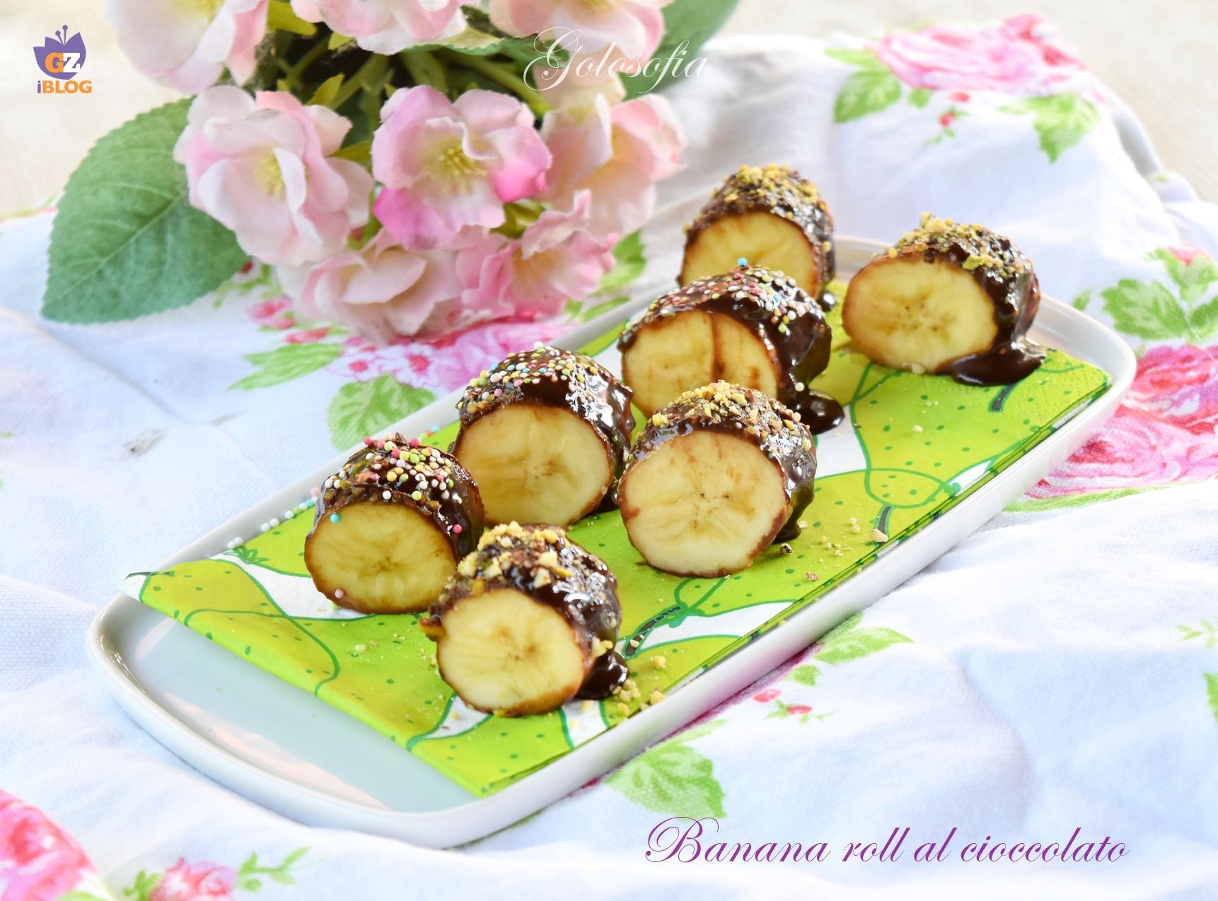 Banana roll al cioccolato-ricetta dolci-golosofia