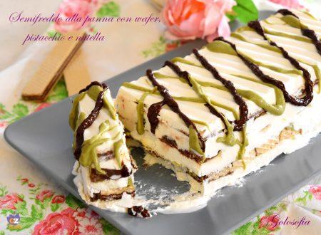 Semifreddo alla panna con wafer, pistacchio e nutella, dolce di Ferragosto!