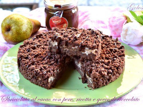 Sbriciolata al cacao con pere, ricotta e gocce di cioccolato, ricetta favolosa