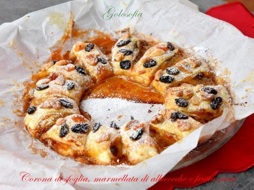 Corona di sfoglia con marmellata di albicocche e frutta secca, buonissima