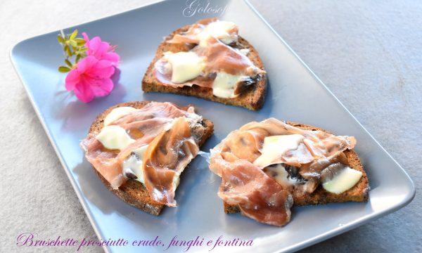Bruschette al prosciutto crudo, funghi e fontina, veloci e sfiziose!