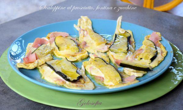 Scaloppine al prosciutto, fontina e zucchine, rapide e stuzzicanti!