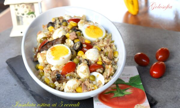Insalata estiva ai 5 cereali, ricetta semplice e ricca di gusto