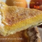 Crostata Tenerella alle pesche