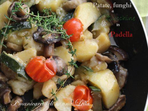 Funghi, patate e zucchine in padella