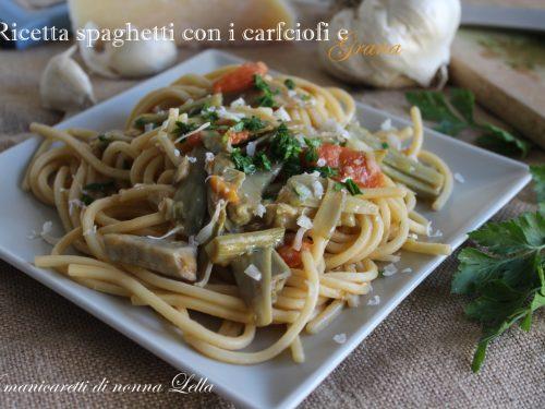 Ricetta spaghetti con i carciofi e grana