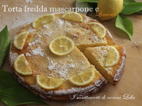 Torta fredda mascarpone e limone