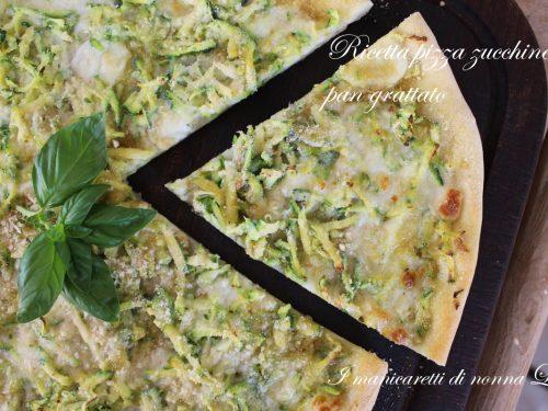 Ricetta pizza zucchine e pan grattato