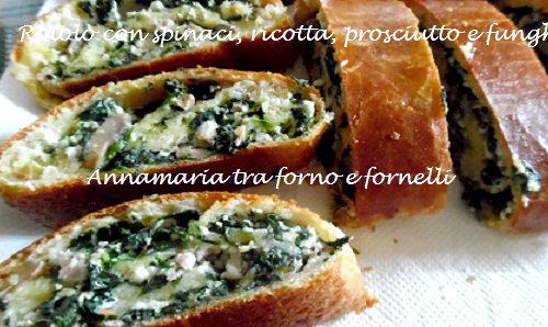 Rotolo con spinaci, ricotta e prosciutto