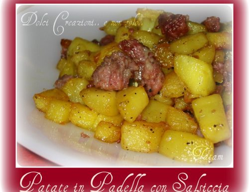 Patate e Salsiccia in padella, ricetta facile e golosissima