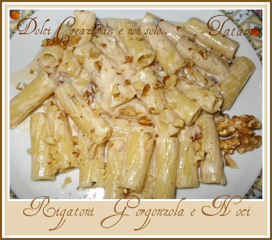Rigatoni Gorgonzola e Noci