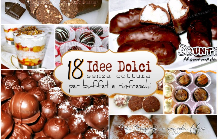 18 Idee Dolci senza cottura per buffet e rinfreschi