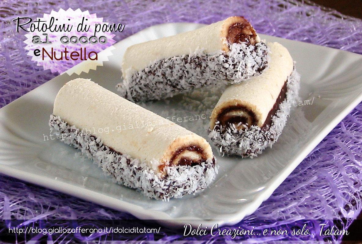 Rotolini di pane al cocco e nutella ricetta veloce - Bagno di cioccolato ...