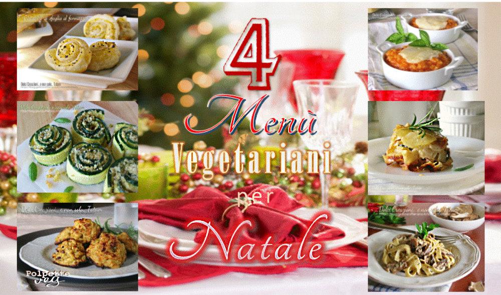 Semplice Menu Di Natale.4 Menu Vegetariani Per Il Pranzo Di Natale