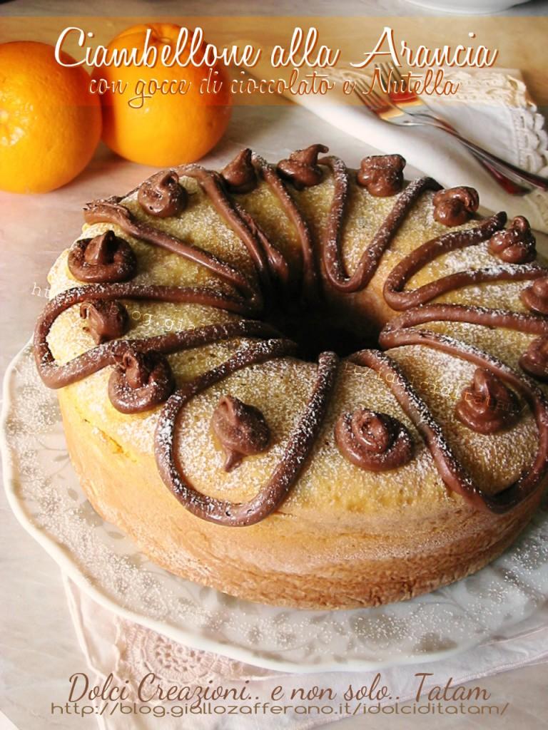 Ciambellone alla arancia con gocce di cioccolato e nutella