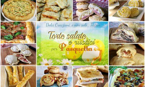 Torte salate e rustici per Pasquetta