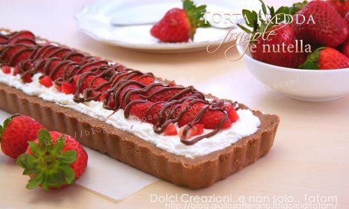 Torta fredda con fragole e nutella, facile e senza cottura!