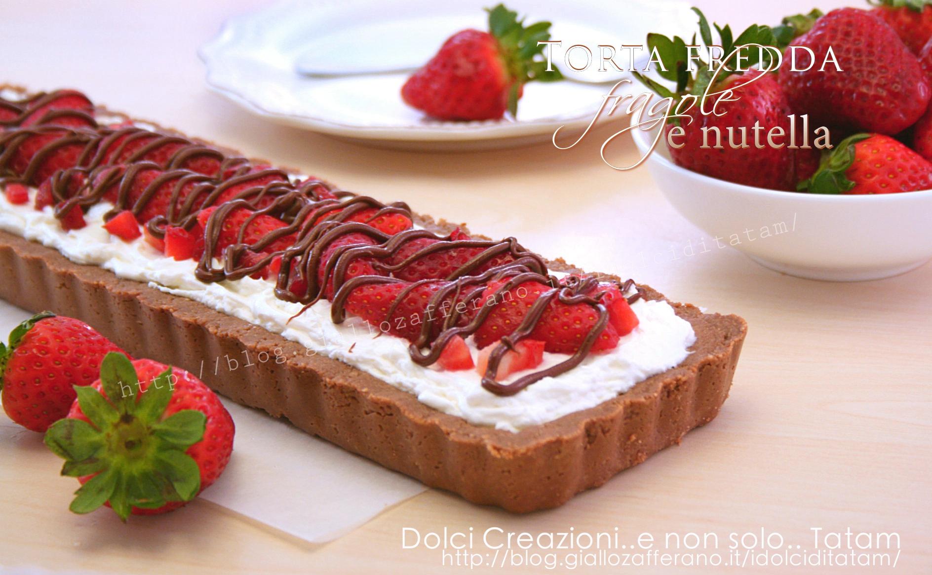 Torta fredda con fragole e nutella