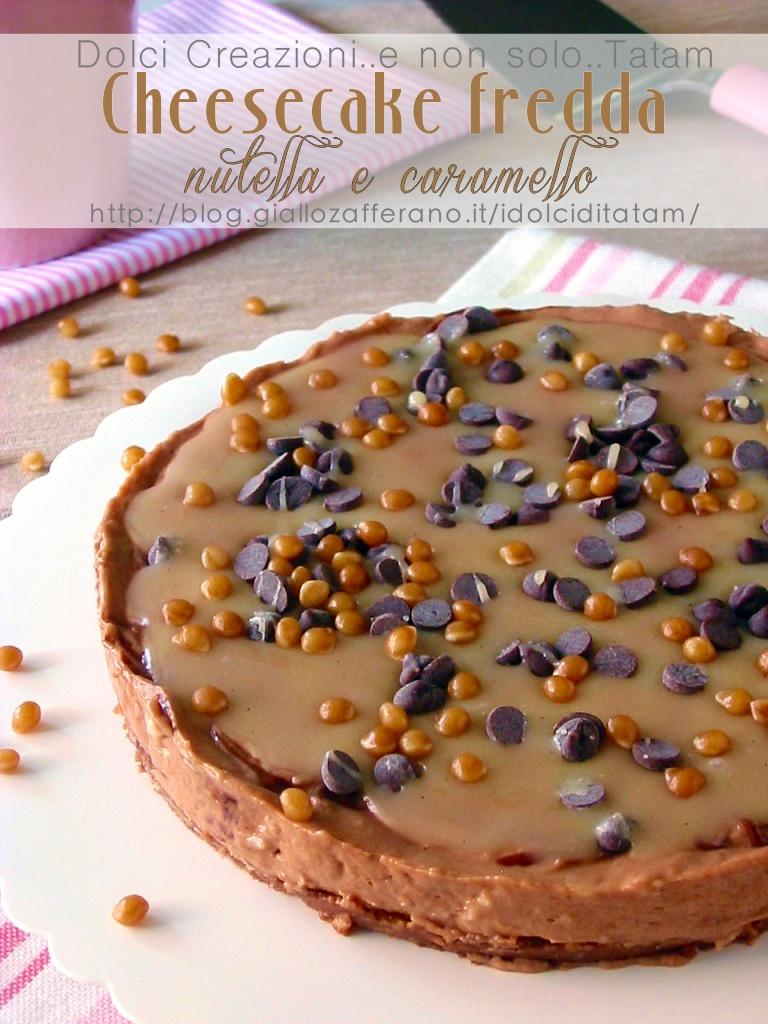 Cheesecake fredda nutella e caramello1