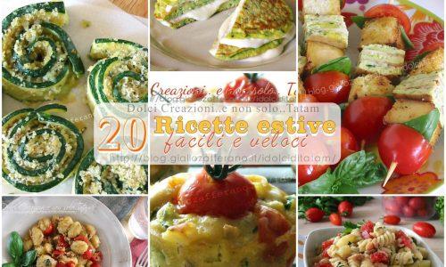20 Ricette estive salate, facili e veloci, + 3 ricette dolci