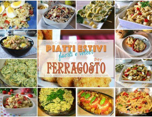 Piatti estivi: 16 ricette facili e veloci per ferragosto