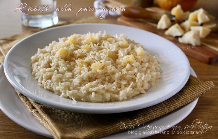 Risotto alla parmigiana, ricetta base, facile e vegetariana