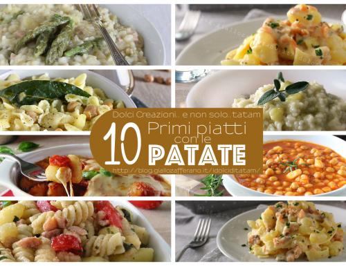 10 Ricette di Primi piatti con le patate