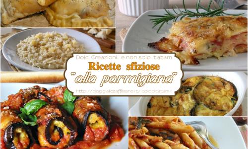 """6 Ricette sfiziose """"alla parmigiana"""", facili e gustose"""