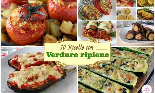 10 Ricette con Verdure ripiene, una ricca e colorata raccolta
