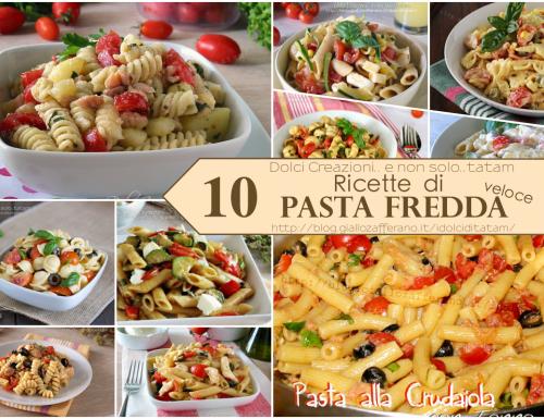 10 Ricette di Pasta fredda veloce, colorate e saporite. Raccolta di ricette