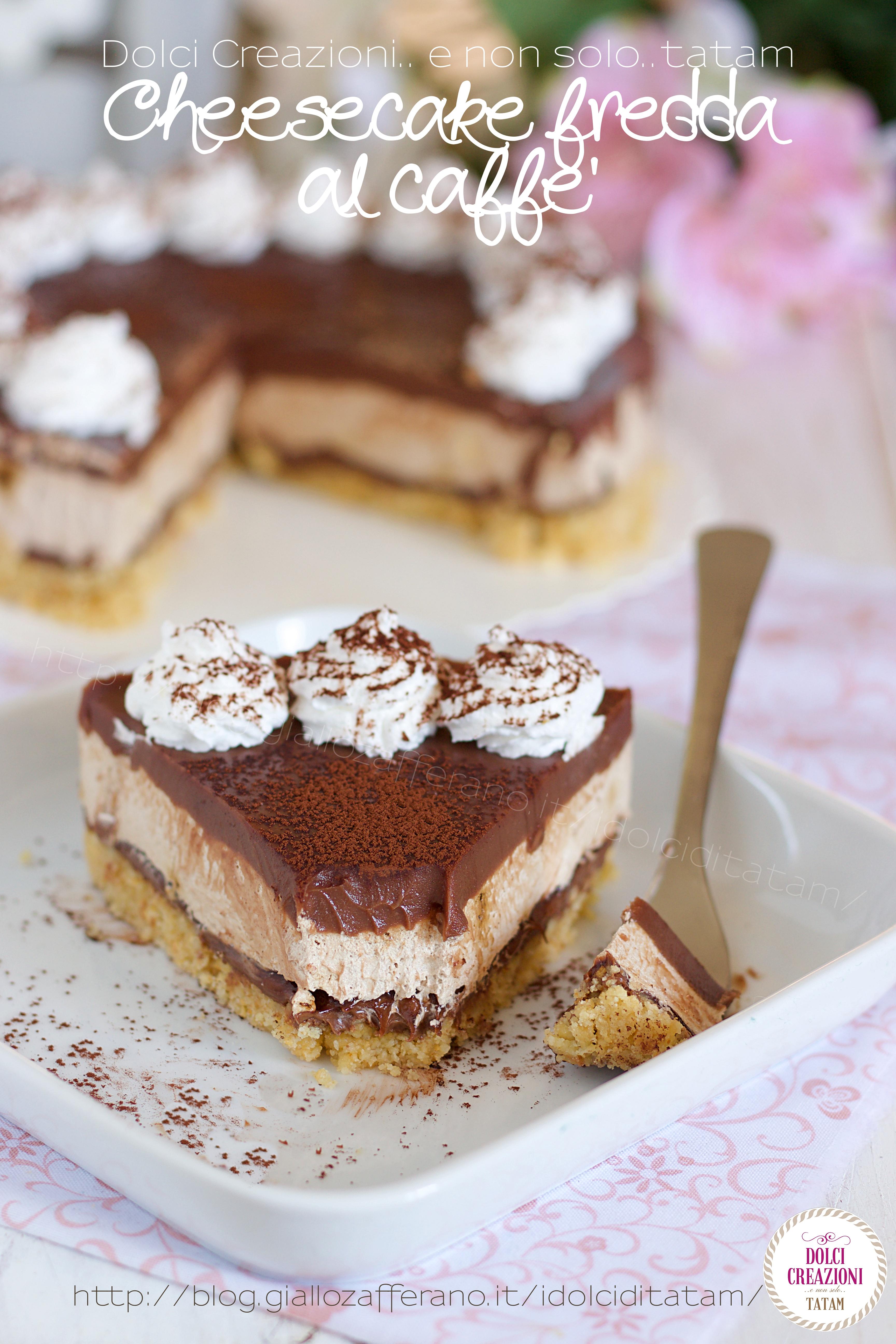 Cheesecake fredda al caffe'