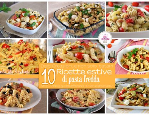 10 Ricette estive di pasta fredda