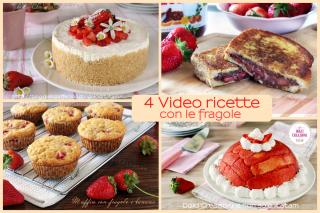 4 Video ricette con le fragole