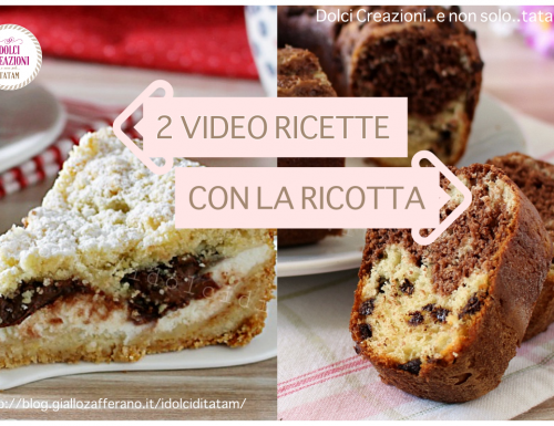 2 Video ricette dolci con la ricotta