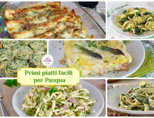 Primi piatti facili per Pasqua, un ricca selezione di ricette per tutti i gusti