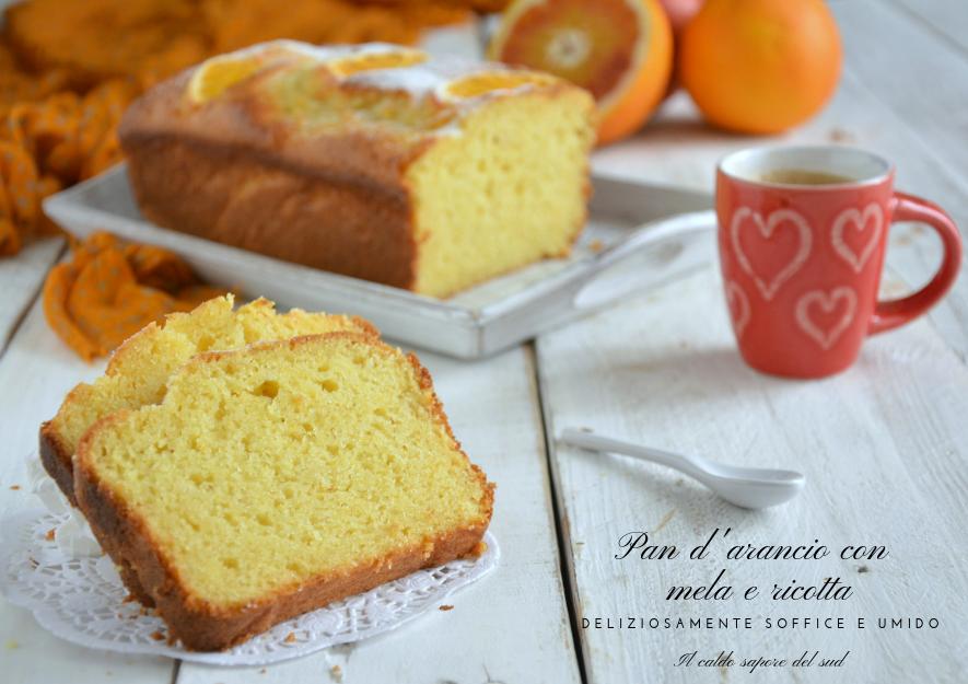 Pan d'arancio con mela e ricotta soffice e umido