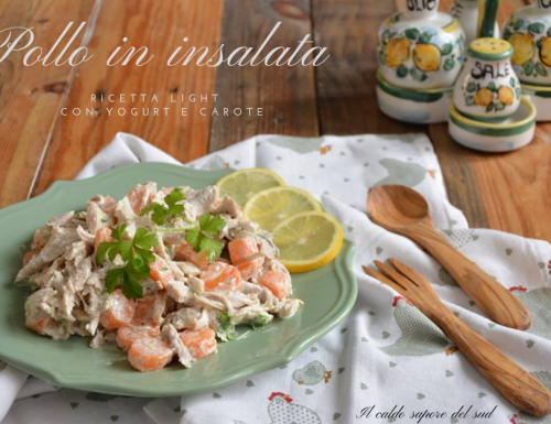 Pollo in insalata ricetta light con yogurt e carote