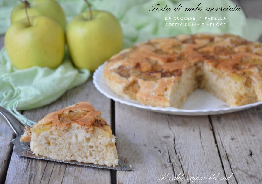 Torta di mele rovesciata cottura in padella soffice e veloce