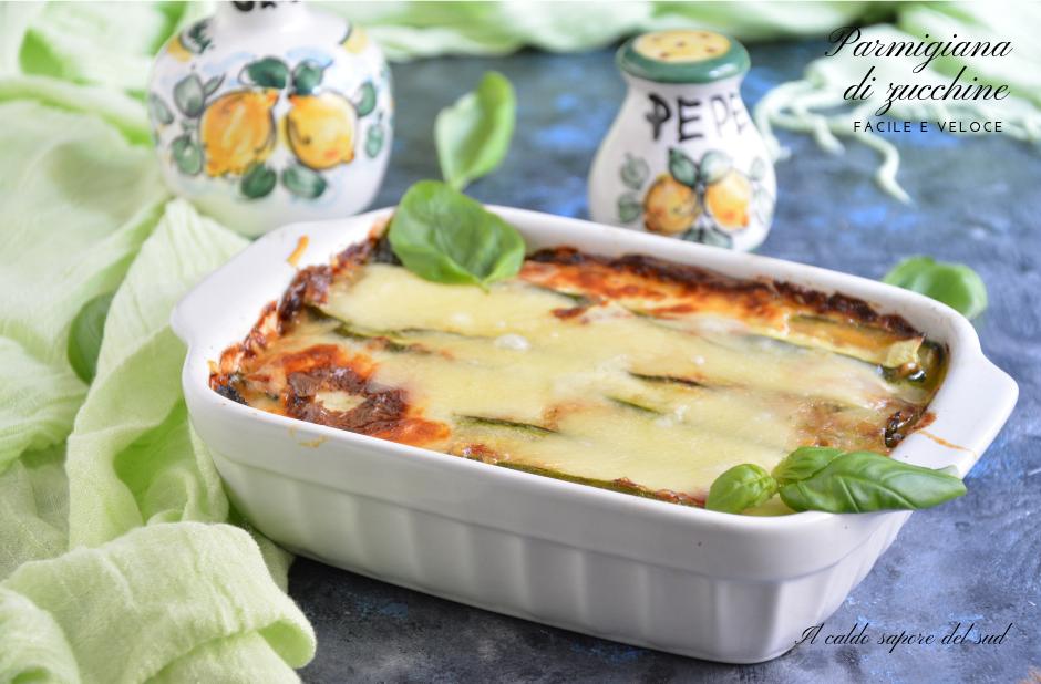 Parmigiana di zucchine facile e veloce