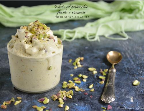 Gelato al pistacchio cremoso e delicato senza gelatiera