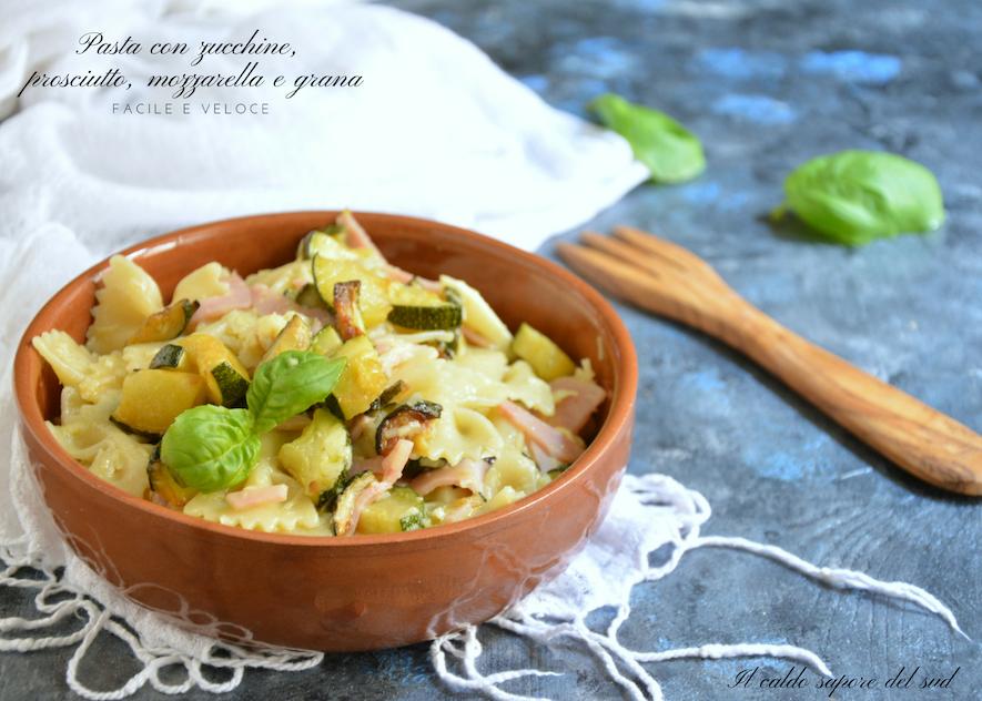 Pasta con zucchine, prosciutto, mozzarella e grana facile e veloce