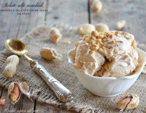 Gelato furbo alle arachidi cremoso anche senza gelatiera