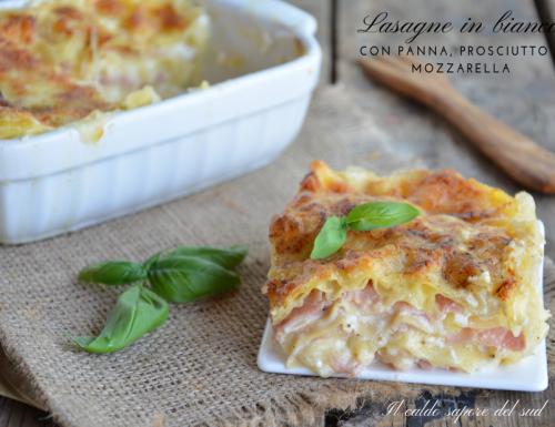Lasagne in bianco con panna mozzarella e prosciutto