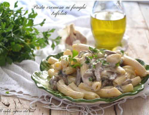 Pasta cremosa ai funghi trifolati