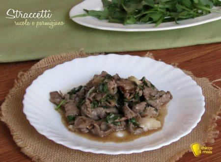 Straccetti con rucola e parmigiano (ricetta leggera)