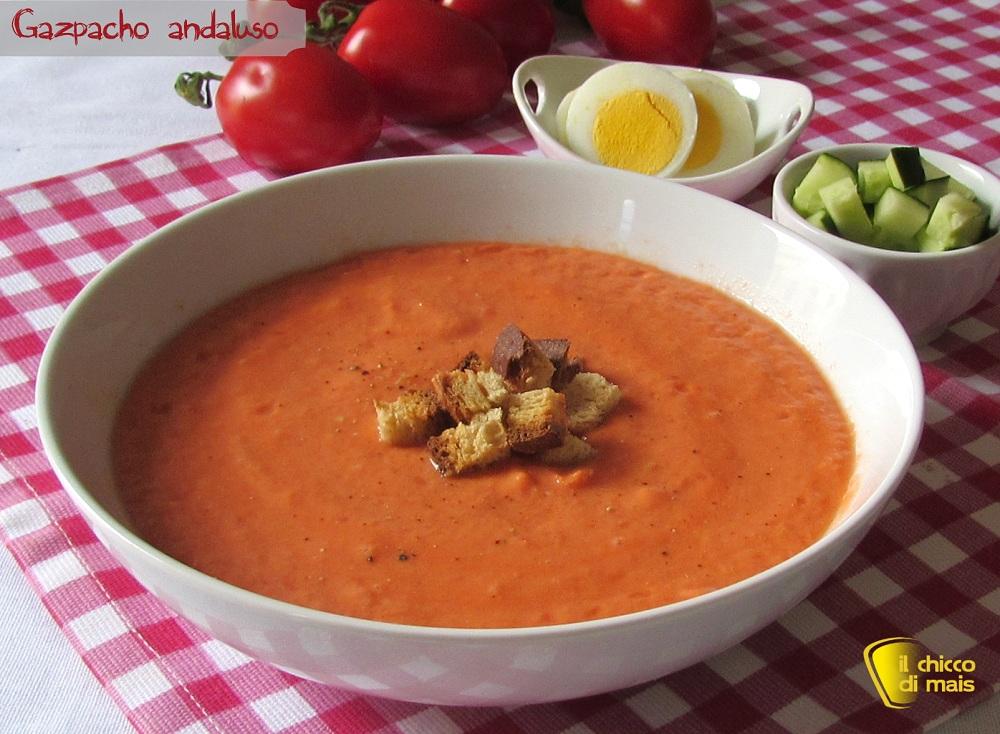 Gazpacho andaluso ricetta spagnola il chicco di mais