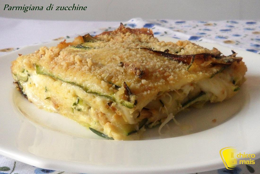 Menu di ferragosto 2014 ricette facili Parmigiana di zucchine in bianco il chicco di mais