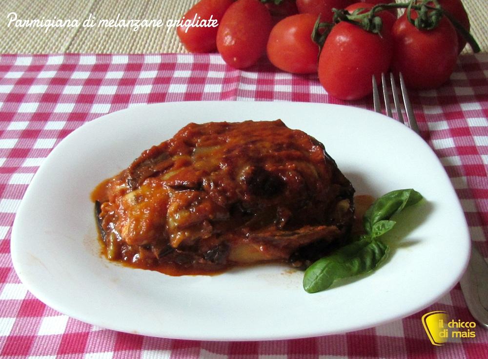 ricette con melanzane Parmigiana di melanzane grigliate ricetta light il chicco di mais