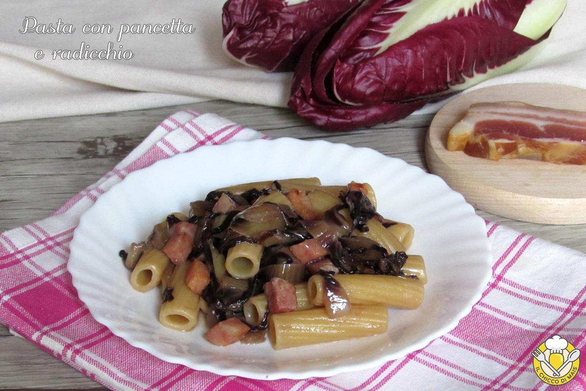 Pasta con pancetta e radicchio ricetta veloce il chicco di mais